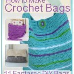 Free eBook! How to Make Crochet Bags: 11 Fantastic DIY Bags