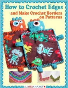 How to Crochet Edges & Make Crochet Borders