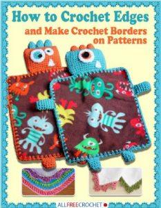How to Crochet Edges & Make Crochet Borders