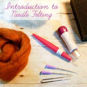 Introduction to Needle Felting