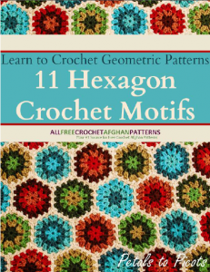 Learn to Crochet Geometric Patterns: 11 Hexagon Crochet Motifs