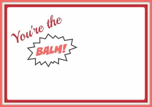 photo regarding You're the Balm Printable named Youre the BALM\