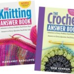 The Crochet and Knitting Answer Books … New on the Bookshelf