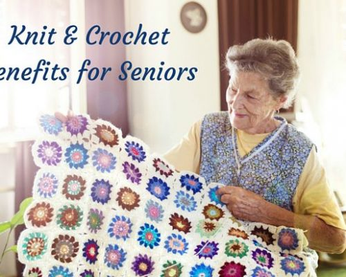 Knit and Crochet Benefits for Seniors