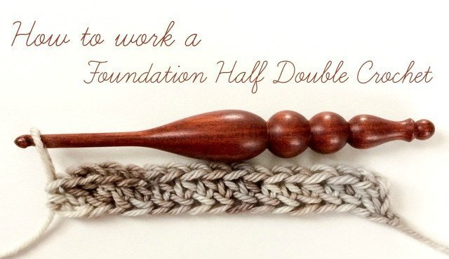 How to Work a Foundation Half Double Crochet {Photo Tutorial}