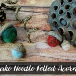 How to Make Needle Felted Acorns
