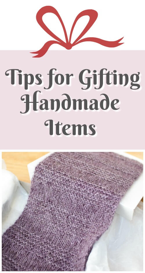 Handmade Gifts ... Tips for Gifting Handmade Items